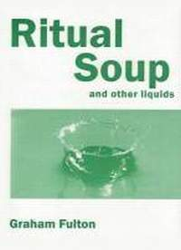 Ritual Soup and other liquids